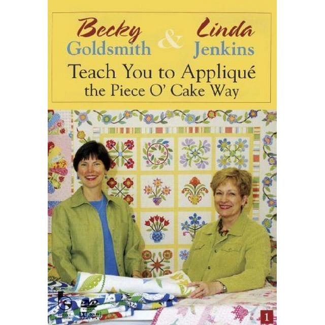 Becky Goldsmith & Linda Jenkins Teach You To Applique The Piece O' Cake Way [DVD]